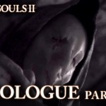 Dark Souls 2 – Prologue Trailer Part 1