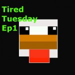 Tired Tuesdays gameplay #1